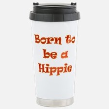 Born to be a Hippie Travel Mug