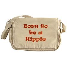 Born to be a Hippie Messenger Bag