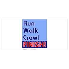 Run. Walk. Crawl. FINISH! 6 Poster