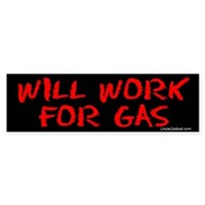 Will Work for Gas Bumper Bumper Bumper Sticker