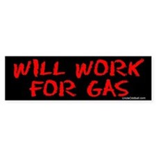 Will Work for Gas Bumper Bumper Sticker