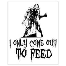 Zombie Only Come Out To Feed Poster