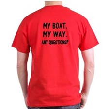 MY BOAT. MY RULES. T-Shirt