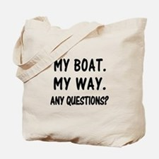 MY BOAT. MY RULES. Tote Bag