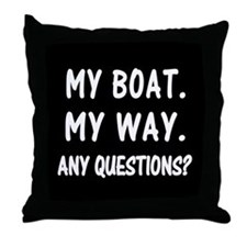 MY BOAT. MY RULES. Throw Pillow