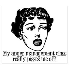 Anger Management Piss Me Off Poster