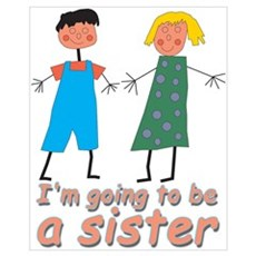 I'm going to be a sister Poster