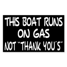 THIS BOAT RUNS ON GAS Decal