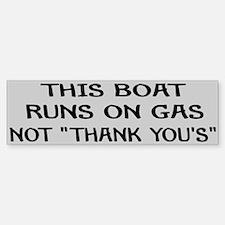 THIS BOAT RUNS ON GAS Bumper Bumper Sticker