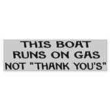 This boat runs on gas not thank yous 10 Pack