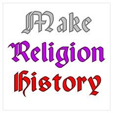 """""""Make Religion History"""" Poster"""