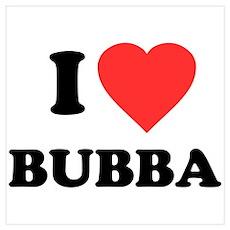 I Love Bubba Poster