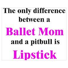 Ballet Mom Pitbull Lipstick Poster