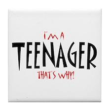 I'm a Teenager Tile Coaster