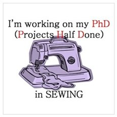 Sewing PhD (Projects Half Done) Poster