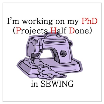 Sewing PhD (Projects Half Done) Canvas Art