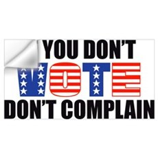 If You Don't Vote Wall Decal