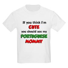 Think I'm Cute Portuguese Mom T-Shirt