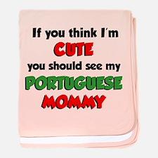 Think I'm Cute Portuguese Mom baby blanket