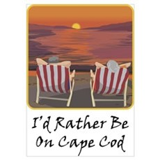 I'd Rather Be At Cape Cod Poster