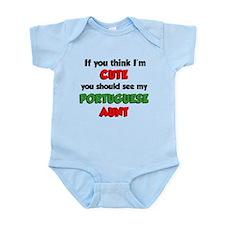 Think I'm Cute Portuguese Aun Infant Bodysuit