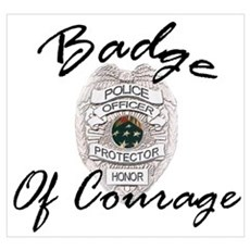 Police - Badge of Courage Poster