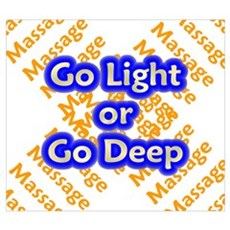 Go :ight or Go Deep Massage T Poster