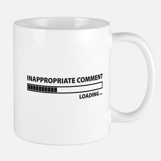 Inappropriate Comment Mug