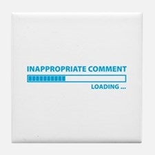 Inappropriate Comment Tile Coaster