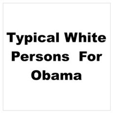 Typical White Person for Barack Poster