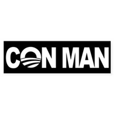 Obama the Con Man - Bumper Sticker