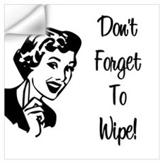 Don't Forget To Wipe Wall Decal