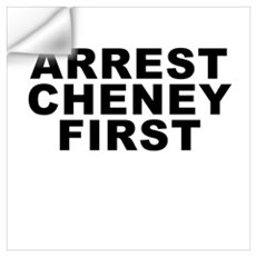Arrest Cheney First Wall Decal
