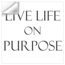 Live Life on Purpose Wall Decal