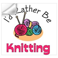 I'd Rather Be Knitting Wall Decal