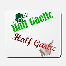 Half Gaelic Half Garlic Mousepad