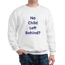No Child Left Behind Sweatshirt