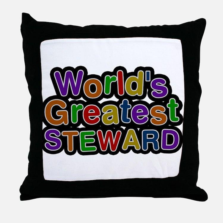 Worlds Greatest STEWARD Throw Pillow