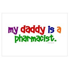 My Daddy Is A Pharmacist (PRIMARY) r Poster
