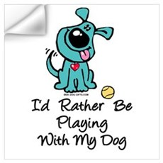 Dog, I'd rather be playing Wall Decal