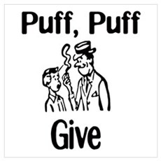 Puff, puff, give Poster
