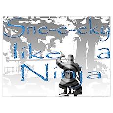 Sne-e-eky like a Ninja Poster