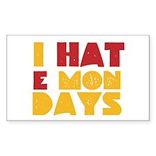 I Hate Mondays Decal