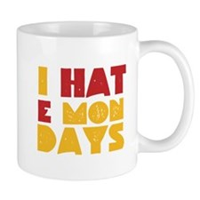 I Hate Mondays Small Mug