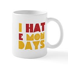 I Hate Mondays Small Small Mug