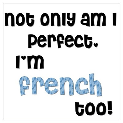 Not only am I French... Poster