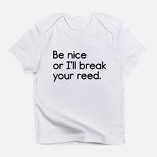 Break Your Reed Infant T-Shirt