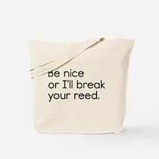 Break Your Reed Tote Bag