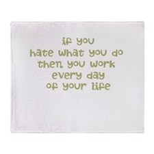 Work Every Day Throw Blanket