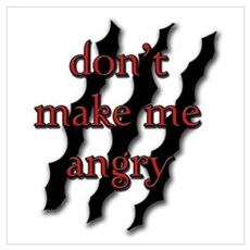 Don't Make Me Angry Canvas Art